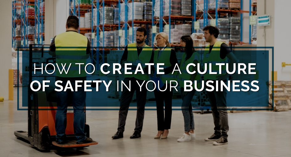 How to Create a Culture of Safety in Your Business