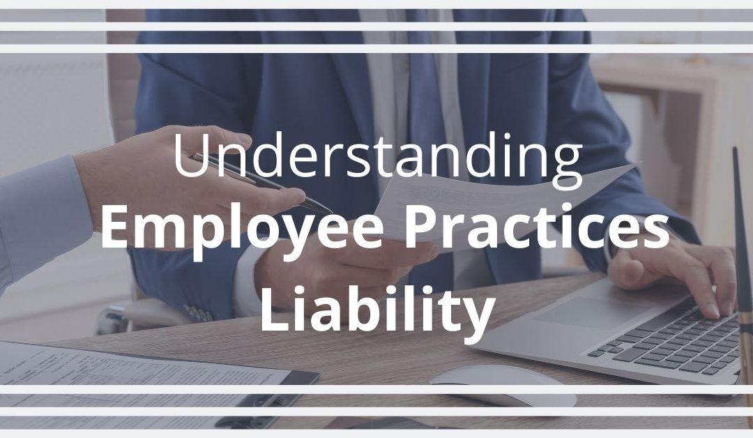 Understanding Employee Practices Liability