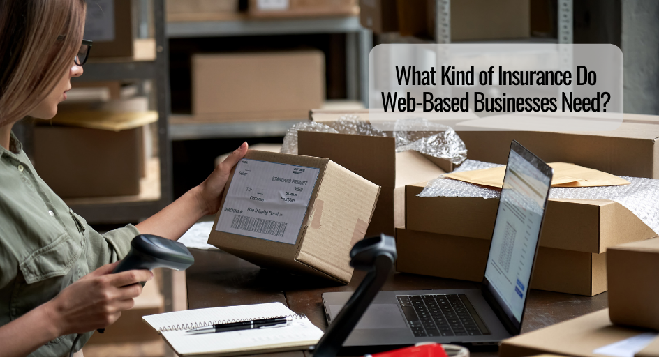 What Kind of Insurance Do Web-Based Businesses Need?